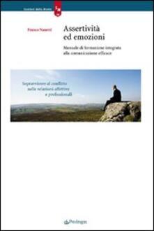 Assertività ed emozioni. Manuale di formazione integrata alla comunicazione efficace - Franco Nanetti - copertina