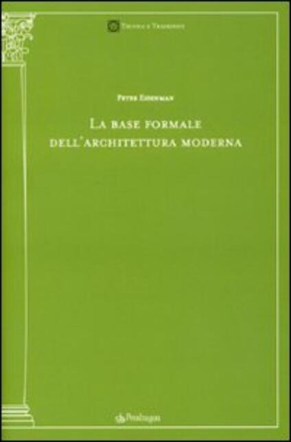 La base formale dell'architettura moderna - Peter Eisenman - copertina