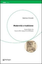 Modernita e tradizione. Cesare Ratta e la scuola d'arte tipografica di Bologna