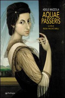 Aquae passeris. La vita di Milena Pavlovic Barilli.pdf