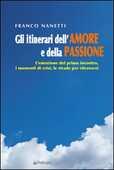 Libro Gli itinerari dell'amore e della passione Franco Nanetti