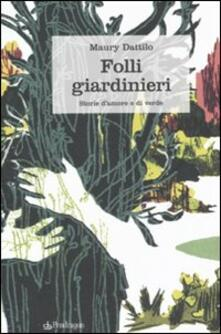 Antondemarirreguera.es Folli giardinieri. Storie d'amore e di verde Image