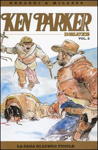 La saga di Lungo Fucile. Ken Parker collection. Vol. 2