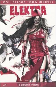 Gioco di potere. Elektra. Vol. 4