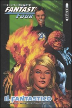 Il Fantastico. Ultimate Fantastic Four deluxe. Vol. 1