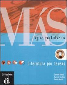Más que palabras. Literatura por tareas. Con CD Audio - Giovanna Benetti,Mariarita Casellato,Gemma Mesoori - copertina