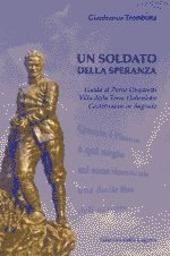 Un soldato della speranza. Guida al parco Ungaretti, villa della Torre Hohenlohe, Castelnuovo in Sagrado