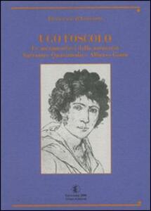 Ugo Foscolo. Le metamorfosi della memoria (Salvatore Quasimodo e Alfonso Gatto)