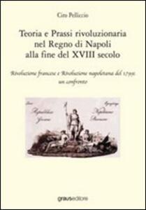 Teoria e prassi rivoluzionaria nel Regno di Napoli alla fine del XVIII secolo
