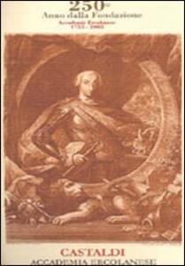 Giuseppe Castaldi della Reale Accademia Ercolanese dalla sua fondazione finora. Ristampa anastatica dell'edizione del 1840