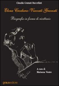 Elena Crodara-Visconti Granati. Biografia in forma di ricettario