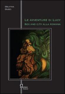 Amatigota.it Le avventure di Lucy. Sex and the city alla romana Image