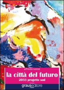 La città del futuro. 2033 progetto sud