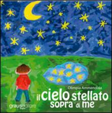Il cielo stellato sopra di me. Con CD-ROM.pdf