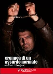 Cronaca di un assurdo normale - Stefano Calvagna - copertina
