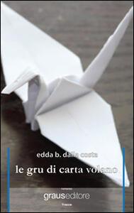 Le gru di carta volano