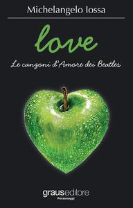 Love. Le canzoni d'amore dei Beatles