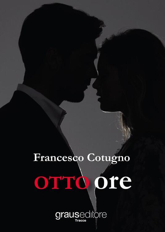 Otto ore - Francesco Cotugno - copertina