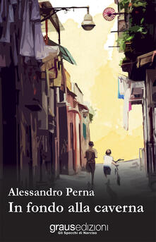 In fondo alla caverna - Alessandro Perna - copertina