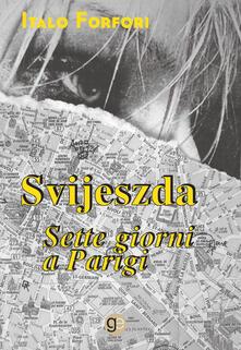 Svijeszda. Sette giorni a Parigi - Italo Forfori - copertina