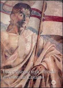 Letterarioprimopiano.it Luce e disegno negli affreschi di Andrea del Castagno Image