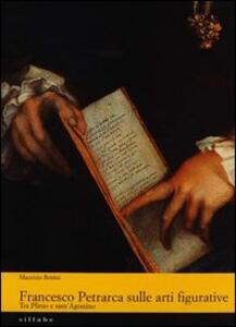 Francesco Petrarca sulle arti figurative. Tra Plinio e sant'Agostino