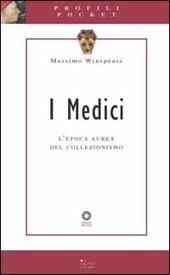 I Medici. L'epoca aurea del collezionismo