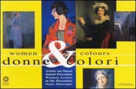 Donne & colori. Artiste nei musei statali fiorentini