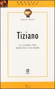 Tiziano. La gloria del perfetto colorire