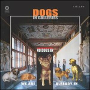 No dogs in. Dogs in galleries