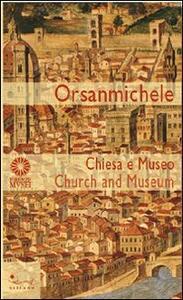 Orsanmichele. Chiesa e museo. Ediz. italiana e inglese