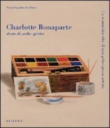 Charlotte Bonaparte dama di molto spirito. La romantica vita di una principessa artista. Catalogo della mostra - copertina
