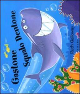 Gastone squalo dentone