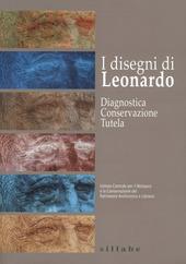 I disegni di Leonardo. Diagnostica conservazione tutela