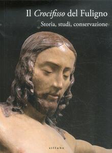 Il crocifisso del Fuligno. Storia, studi, conservazione