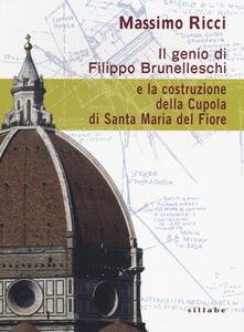 Warholgenova.it Il genio di Filippo Brunelleschi e la costruzione della cupola di Santa Maria del Fiore Image