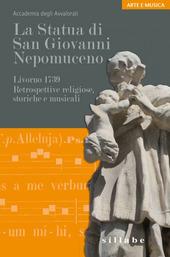 La statua di san Giovanni Nepomuceno. Livorno 1739. Retrospettive religiose, storiche e musicali