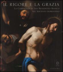 Camfeed.it Il rigore e la grazia. La compagnia di San Benedetto Bianco nel Seicento fiorentino Image