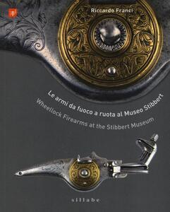 Le armi da fuoco a ruota al museo Stibbert-Wheellock firearms at the Stibbert Museum