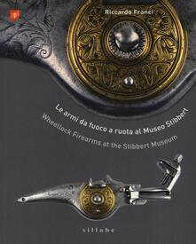 Le armi da fuoco a ruota al museo Stibbert-Wheellock firearms at the Stibbert Museum.pdf