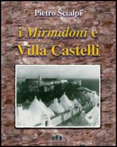 I Mirmidoni e Villa Castelli