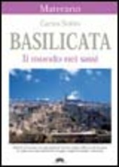 Basilicata. Il mondo nei sassi