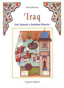 Iraq. Dai sumeri a Saddam Hussein
