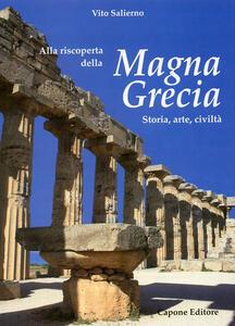 Alla riscoperta della Magna grecia. Storia, arte, civiltà