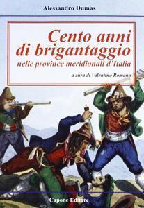 Cento anni di brigantaggio nelle province neridionali d'Italia