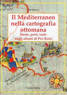 Il Mediterraneo nella cartografia ottomana. Porti, isole, negli atlanti di Piri Reis.pdf