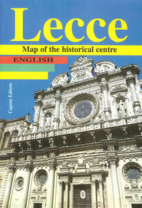 Lecce. Map of the historical centre