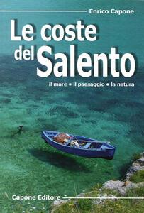 Le coste del Salento. Il mare «il paesaggio» la natura
