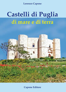 Castelli di Puglia di mare e di terra