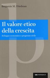Il valore etico della crescita. Sviluppo economico e progresso civile